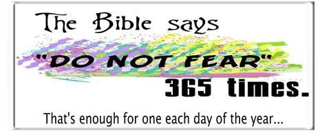 do not fear message